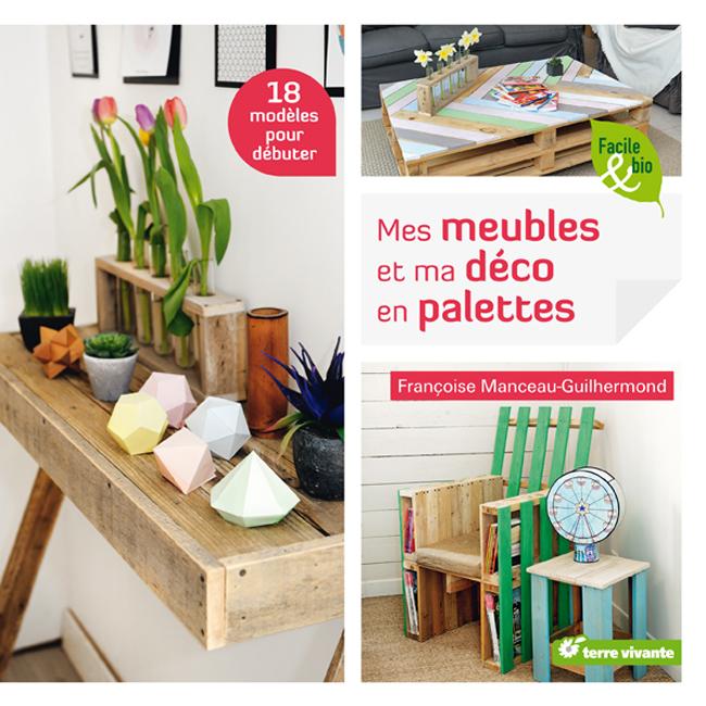 Mes meubles et ma déco en palettes de Françoise Manceau-Guilhermond