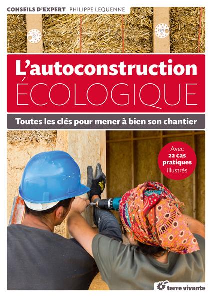 Comment construire sa maison passive et autoconstruction for Guide autoconstruction