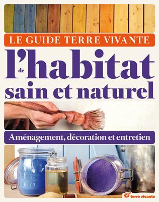 Guide Terre vivante de l'habitat sain et naturel